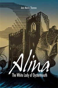 Alina, The White Lady of Oystermouth book
